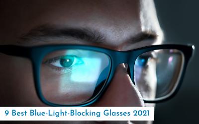 9 Best Blue-Light-Blocking Glasses 2021