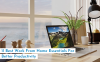 11 Best Work From Home Essentials For Better Productivity